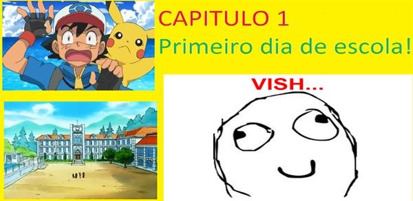 Fanfic / Fanfiction Escola pokémon! - Capítulo 1 - Primeiro dia de escola!