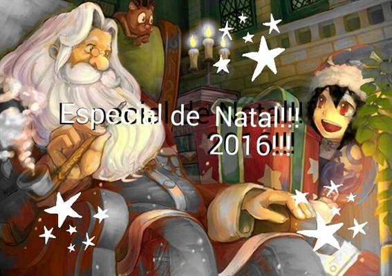 Fanfic / Fanfiction Especial de Natal!!! 2016!!! - Capítulo 1 - Especial de Natal!!! 2016!!!