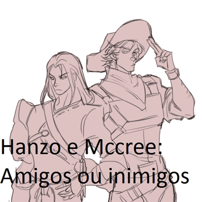 Fanfic / Fanfiction Eu te amo - primeira parte - Capítulo 2 - Hanzo e Mccree: amigos ou inimigos?