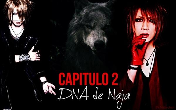 Fanfic / Fanfiction Fera - Capítulo 2 - 2. DNA de Naja