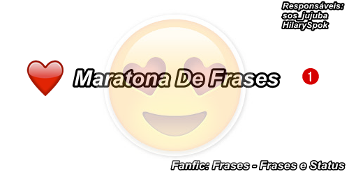 Fanfic / Fanfiction Frases - Frases e Status - Capítulo 17 - Maratona