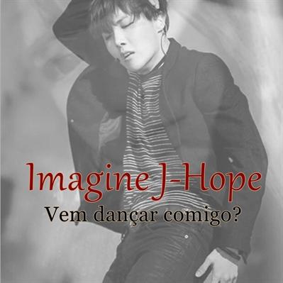 Fanfic / Fanfiction Imagine BTS - Capítulo 1 - Imagine J-Hope - Vem dançar comigo?