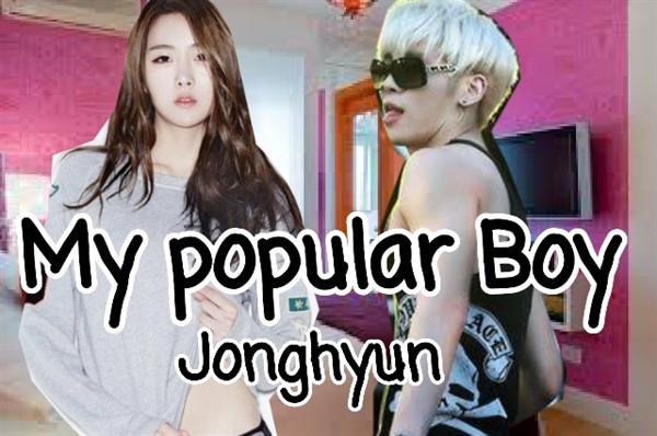 Fanfic / Fanfiction Imagines Kpop!! Hot and cute(>ω<) - Capítulo 2 - Jonghyun~My popular boy