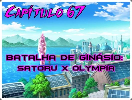 Fanfic / Fanfiction Jornada por Kalos, o filho de Satoshi e Serena - Capítulo 70 - Batalha de ginásio: Satoru x Olympia