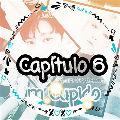 Fanfic / Fanfiction [JUNHAO] Um Cupido - Capítulo 6 - Junhui