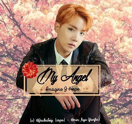 Fanfic / Fanfiction My Angel. -(Imagine Jung HoSeok) - Capítulo 1 - My Angel.