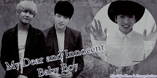 Fanfic / Fanfiction My Dear and Innocent Baby Boy - Capítulo 1 - Capítulo Único - My Baby Boy