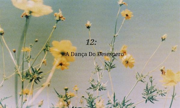 Fanfic / Fanfiction Noites de Ternura - Capítulo 12 - A Dança do Desespero