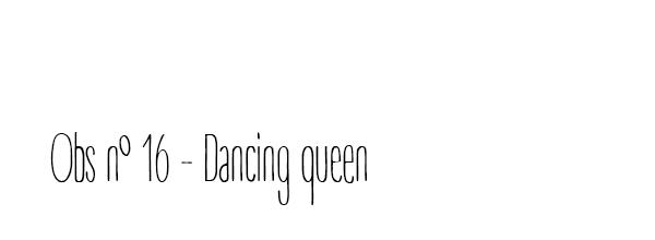 Fanfic / Fanfiction Observações de um amigo à distância - Capítulo 16 - Obs n 16 - Dancing Queen