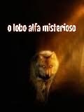 Fanfic / Fanfiction Os lobos reinam (interativa) - Capítulo 2 - O lobo alfa misterioso