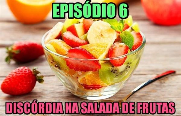 Fanfic / Fanfiction Project Defender - Capítulo 6 - Discórdia na salada de frutas