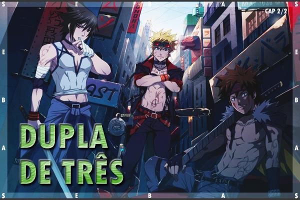 Fanfic / Fanfiction Sasuke Não Quer Voltar - Capítulo 2 - Dupla de Três