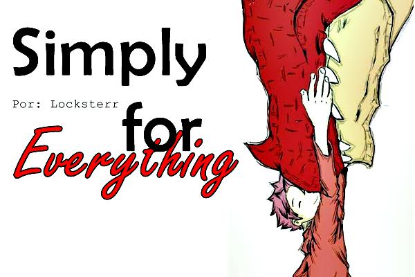 Fanfic / Fanfiction Simply for Everything - Capítulo 1 - Capítulo Único - Simplesmente por tudo
