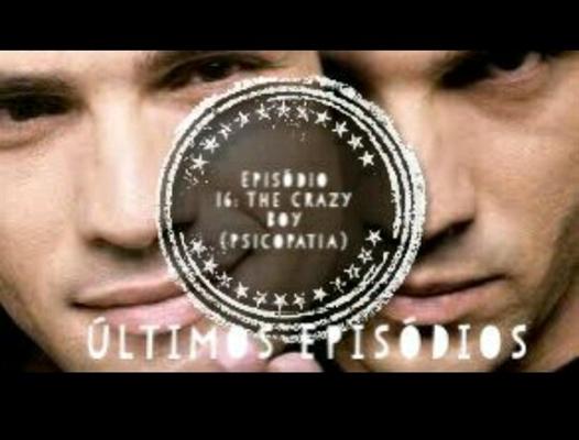 Fanfic / Fanfiction Complicações Adolescentes - 1° temporada - Capítulo 16 - The Crazy Boy (Garoto Louco/Psicopatia)