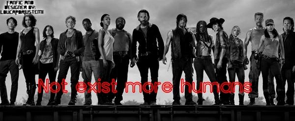Fanfic / Fanfiction The dead walk - Capítulo 3 - Not exist more humans