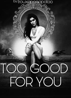Fanfic / Fanfiction Too good for you - Camren - Capítulo 1 - Prólogo