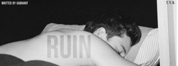 Fanfic / Fanfiction Treat You Better - Capítulo 16 - Ruin