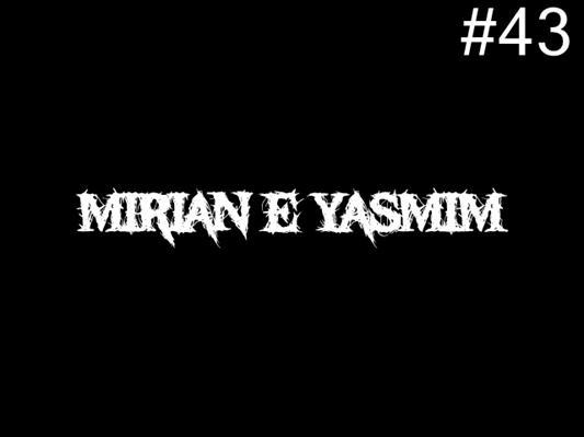 Fanfic / Fanfiction Um casal diferente (Yaoi). - Capítulo 43 - Mirian e Yasmim