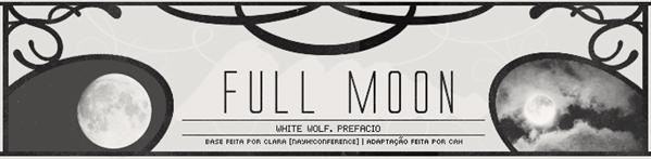 Fanfic / Fanfiction White Wolf - Interativa - Capítulo 1 - Prefácio