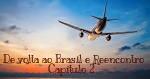 Fanfic / Fanfiction BiQue Forever (Terceira Temporada) - Capítulo 2 - De volta ao Brasil e Reencontro