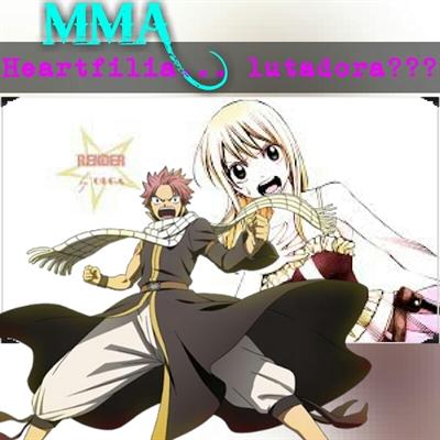 Fanfic / Fanfiction MMA- Loves ( NaLu ) - Capítulo 1 - Heartfilia... Lutadora???