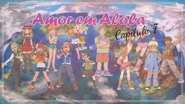 "Fanfic / Fanfiction Amor em Alola - Capítulo 7 - Capítulo! ""A Escola Pokémon"""