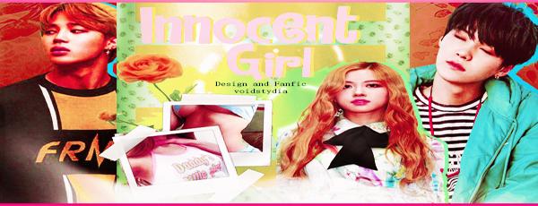 Fanfic / Fanfiction Innocent Girl - Capítulo 2 - Capítulo Dois.