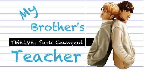 Fanfic / Fanfiction My Brother's Teacher - Capítulo 14 - Capítulo Doze