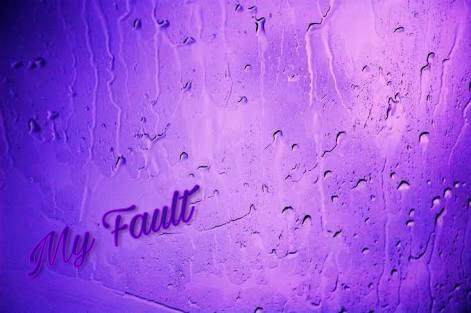 Fanfic / Fanfiction My Fault - Capítulo 1 - Minha culpa.