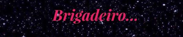Fanfic / Fanfiction Tales Of a Friendship - Capítulo 10 - Capítulo 9- Brigadeiro...