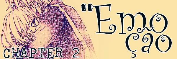 Fanfic / Fanfiction Amor Independente - Capítulo 2 - Emoção
