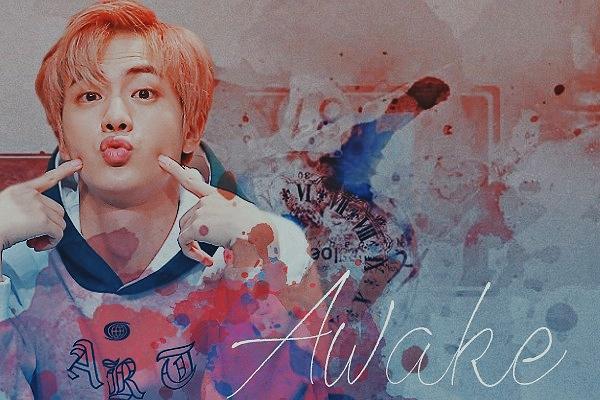 Fanfic / Fanfiction Awake (Imagine - Jin) - Capítulo 1 - Awake