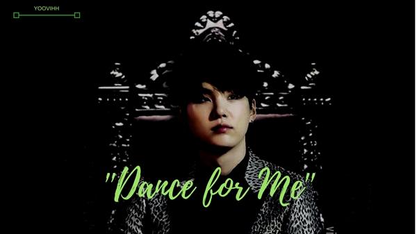 Fanfic / Fanfiction Dance for Me - Min Yoongi Hot - Capítulo 10 - SAIU O TRAILER! ebaa