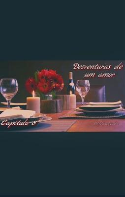 Fanfic / Fanfiction Desventuras de um amor - Capítulo 8 - Um bom amigo