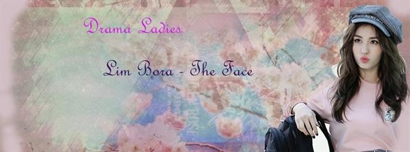 Fanfic / Fanfiction Drama Ladies - Interativa (Hiatus) - Capítulo 3 - Lim Bora - The Face