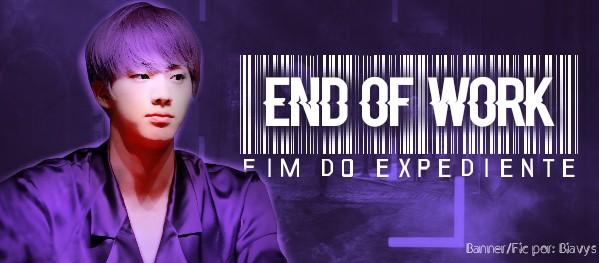 Fanfic / Fanfiction End of Work - OneShot Jin - Capítulo 1 - Fim do Expediente - Capítulo Único