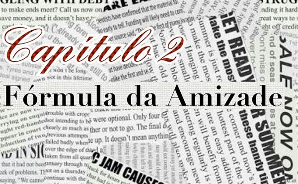Fanfic / Fanfiction Gorjeta - Capítulo 3 - Fórmula da Amizade