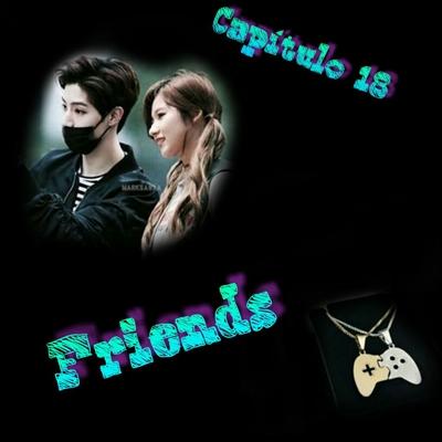 Fanfic / Fanfiction (Gotwice) Friends - Capítulo 18 - Marksana