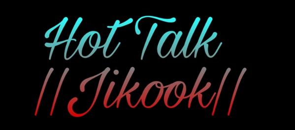 Fanfic / Fanfiction Hot Talk ||JiKook|| - Capítulo 14 - Capítulo XIII