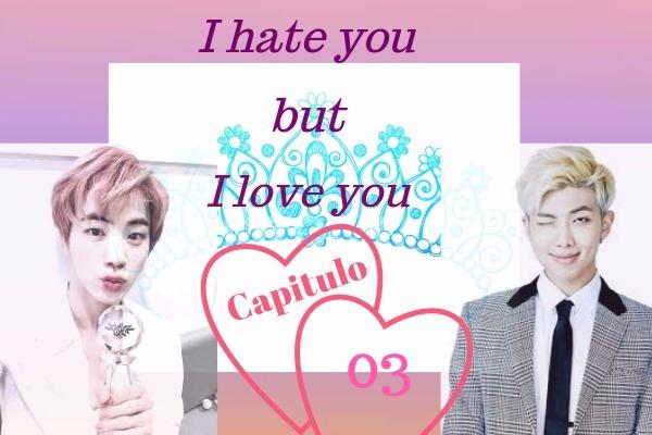 Fanfic / Fanfiction I hate you, but I love you NAMJIN (HIATUS) - Capítulo 3 - Desprezível...