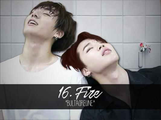 Fanfic / Fanfiction I HAVE A LOVER - Jikook - Capítulo 16 - FIRE - Bultaoreune
