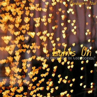 Fanfic / Fanfiction Illuminate - Capítulo 2 - Lights On