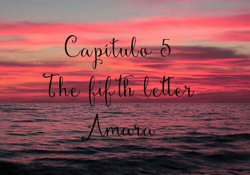 Fanfic / Fanfiction Letters - Capítulo 5 - The Fifth Letter
