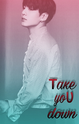 Fanfic / Fanfiction Love and Winter【JIKOOK❇】 - Capítulo 50 - Take U Down