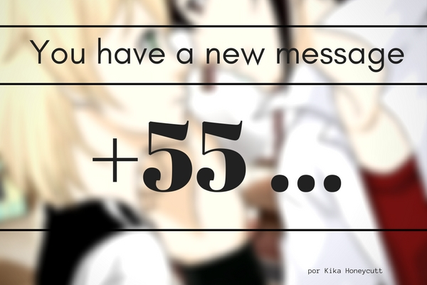 Fanfic / Fanfiction Message 55 - Capítulo 1 - Capítulo Único