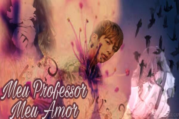 Fanfic / Fanfiction Meu Querido Professor - Capítulo 15 - Eu te amo