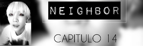 Fanfic / Fanfiction Neighbor - Imagine : Yoongi - Capítulo 14 - Capitulo 14