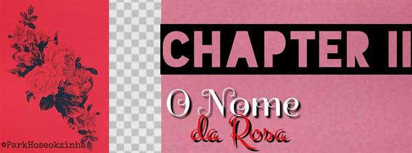 Fanfic / Fanfiction O Nome da Rosa - Capítulo 3 - Chapter II