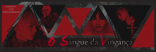 Fanfic / Fanfiction O Sangue da Vingança - Capítulo 7 - Sexth Blood Drop