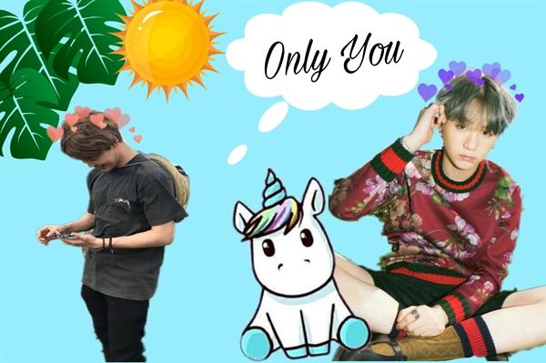 Fanfic / Fanfiction Only You | myg + pjm - Capítulo 5 - Extra pt: 1